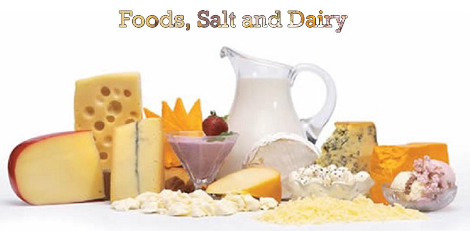 Foods, Salt and Dairy